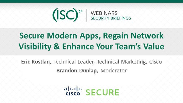 Secure Modern Apps, Regain Network Visibility & Enhance Your Team's Value