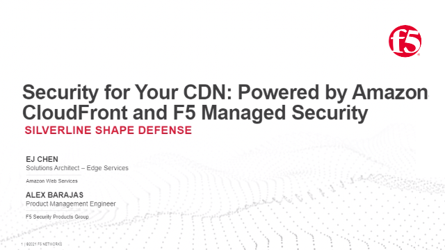 Security for Your CDN: Powered by Amazon CloudFront and F5 MSS