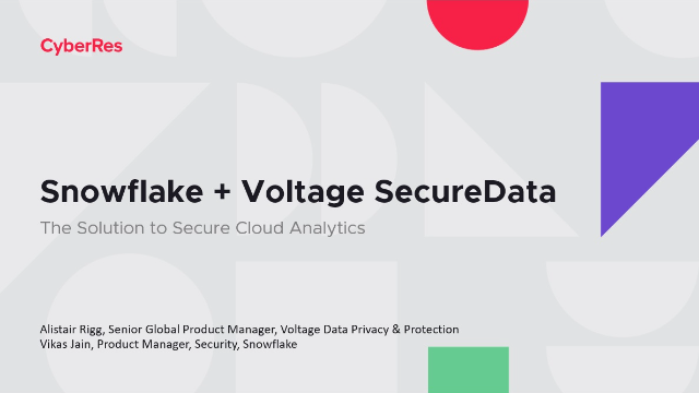 Snowflake + Voltage SecureData – The Solution to Secure Cloud Analytics