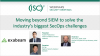 Moving beyond SIEM to solve the industry's biggest SecOps challenges