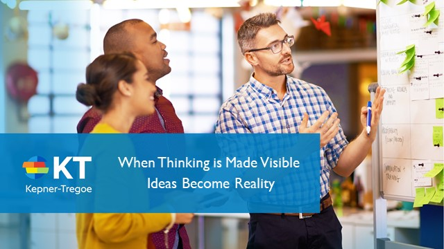 When Thinking is Made Visible Ideas Become Reality