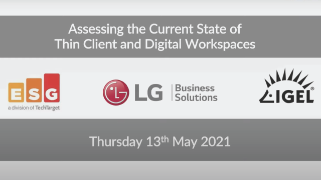 Assessing the Current State of Thin Client and Digital Workspaces with LG & IGEL
