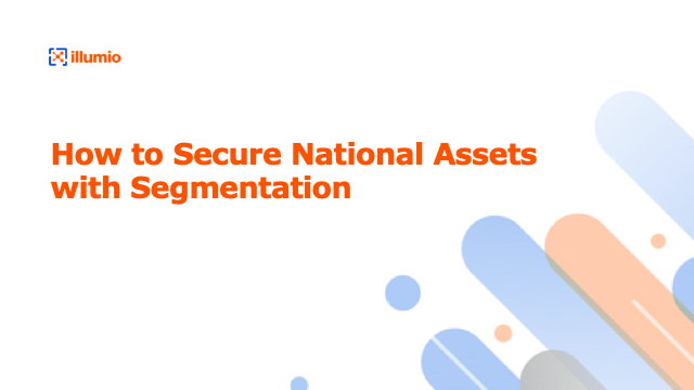 How to Secure National Assets with Segmentation