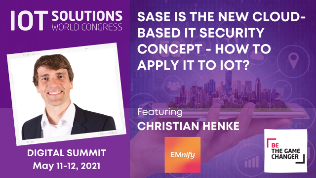 SASE is the New Cloud-based IT Security Concept - How to Apply it to IoT?
