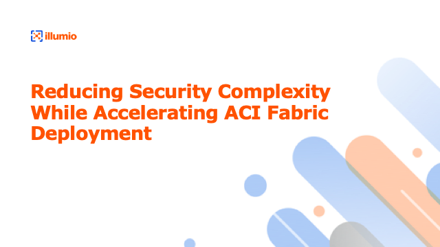 Reducing Security Complexity While Accelerating ACI Fabric Deployment