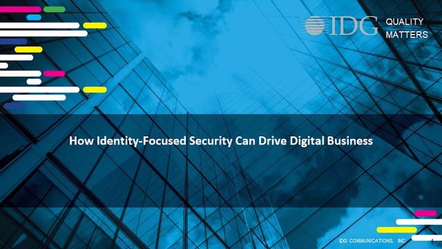 10-Min Webinar: How Identity-Focused Security Can Drive Digital Business