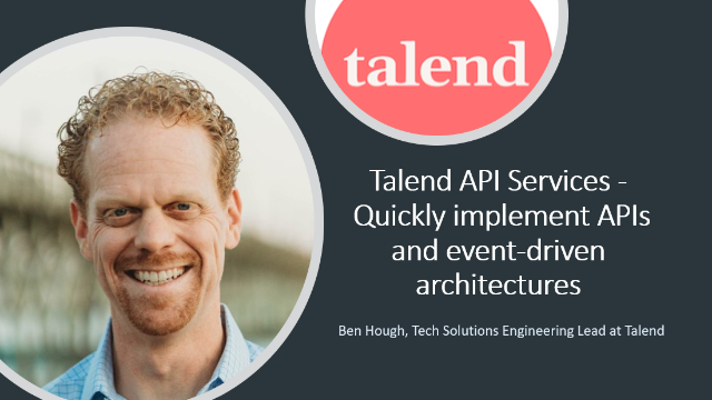 Talend API Services -Quickly implement APIs andevent-driven architectures