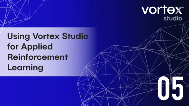 Using Vortex Studio for Applied Reinforcement Learning