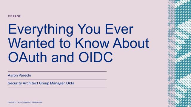 Everything You Ever Wanted to Know About OAuth and OIDC