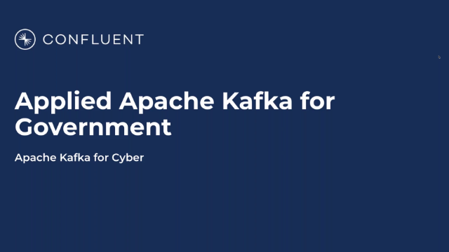 Applied Apache Kafka for Government: Cyber