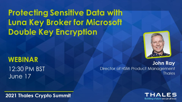 Protecting Sensitive Data with Luna Key Broker for Double Key Encryption