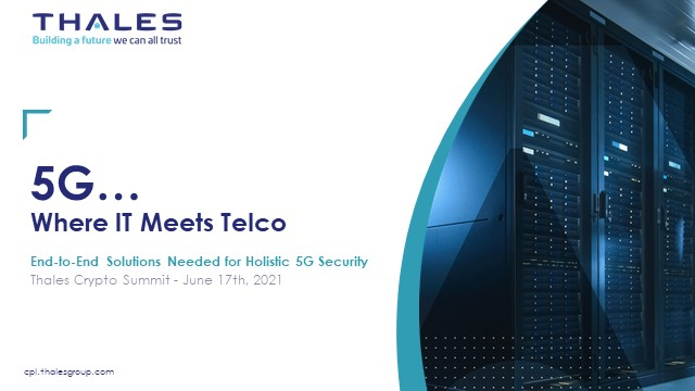 Where IT meets Telco: The End-to-End Solutions Needed for 5G Security