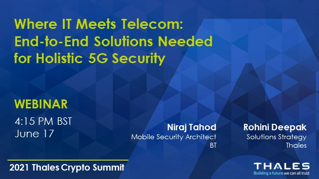 Where IT Meets Telecom: The End-End Solutions Needed for Holistic 5G Security