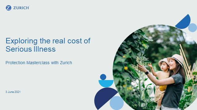 The Real Cost of Serious Illness - Protection Masterclass with Zurich