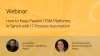 How to Keep Parallel ITSM Platforms in Synch with IT Process Automation