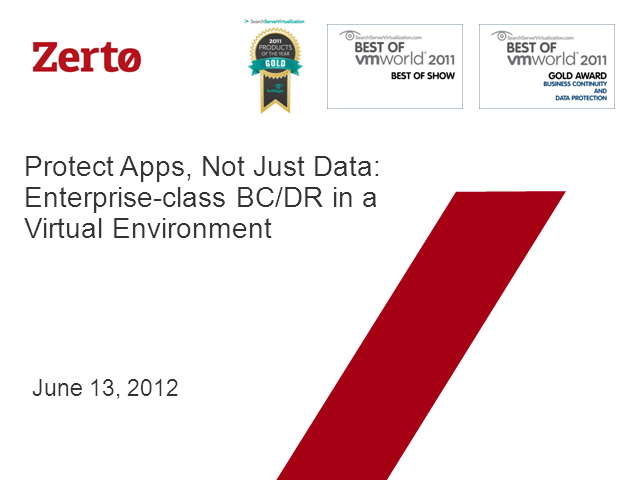 Protect Apps, Not Just Data: Enterprise-class BC/DR in a Virtual Environment