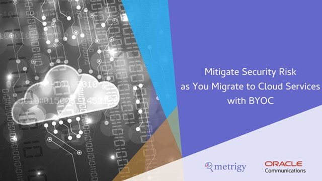 Mitigate Security Risk as You Migrate to Cloud Services with BYOC