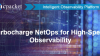 How to Turbocharge NetOps for High-Speed Observability