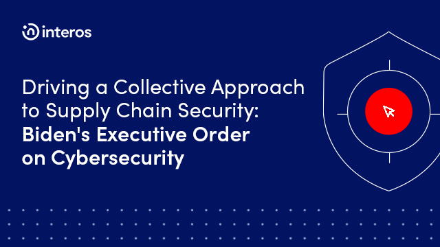 Driving a Collective Approach to Supply Chain Security: Biden's EO