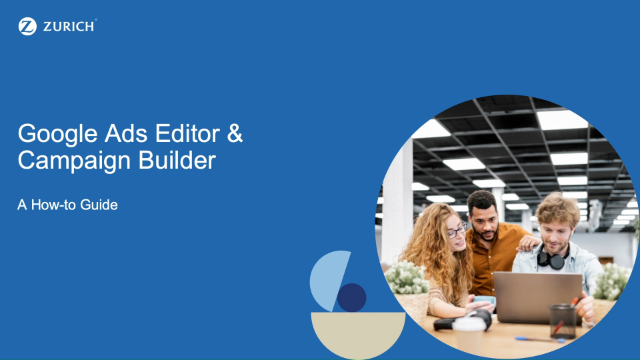 Google Ads Editor & Campaign Builder: A How-to Guide