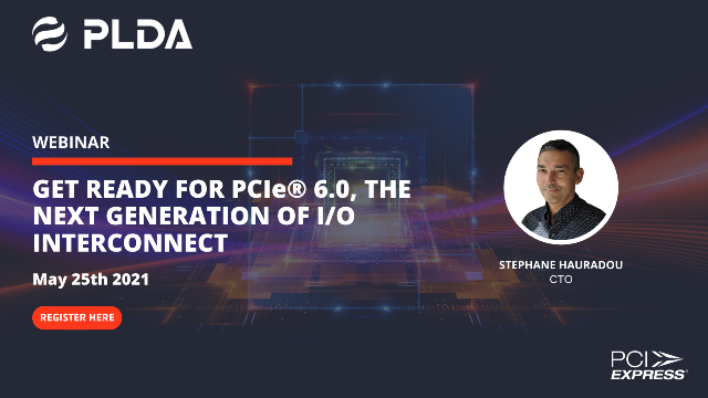 Get ready for PCIe® 6.0, the next generation of I/O interconnect