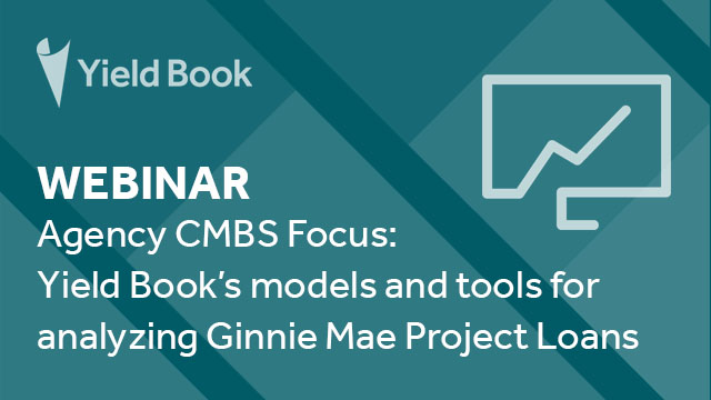 Agency CMBS: Yield Book's models & tools for analyzing Ginnie Mae Project Loans