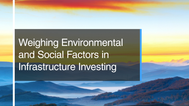 Weighing Environmental and Social Factors in Infrastructure Investing