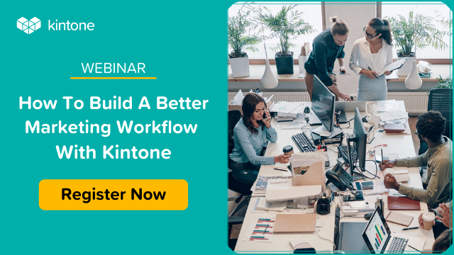 How To Build A Better Marketing Workflow With Kintone