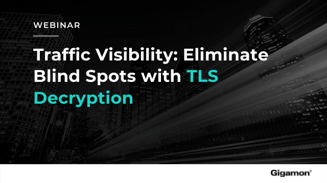 Traffic Visibility: Eliminate Blind Spots with TLS Decryption