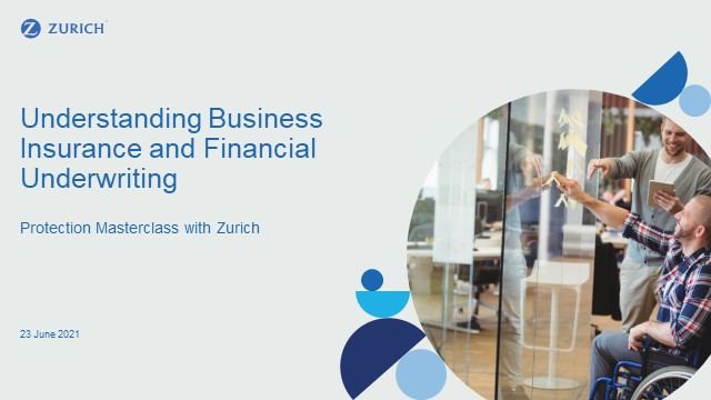 Business Insurance and Financial Underwriting - Zurich Protection Masterclass