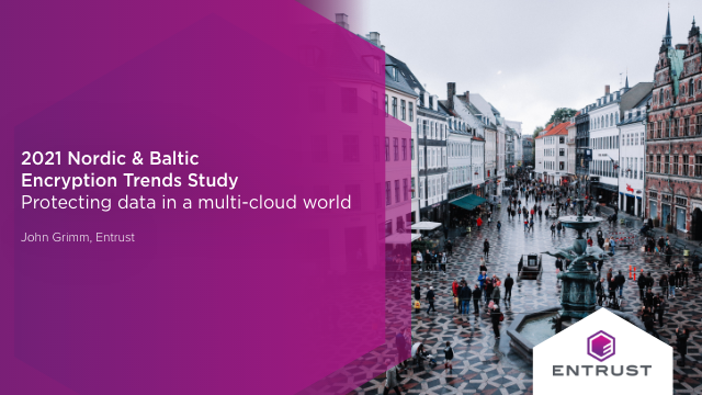 Protecting data in a multi-cloud world: 2021 Encryption Trends - Nordic & Baltic