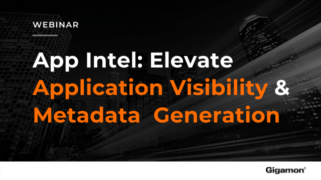 App Intel: Elevate Application Visibility and Metadata Generation
