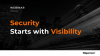 Security Starts with Visibility