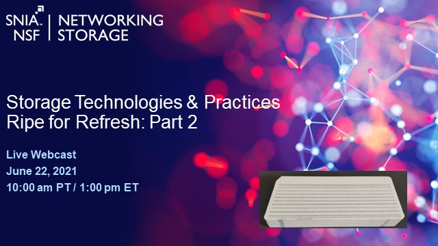 Storage Technologies & Practices Ripe for Refresh: Part 2