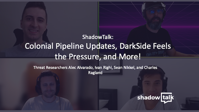 Podcast: Colonial Pipeline Updates, DarkSide Feels the Pressure, and More!