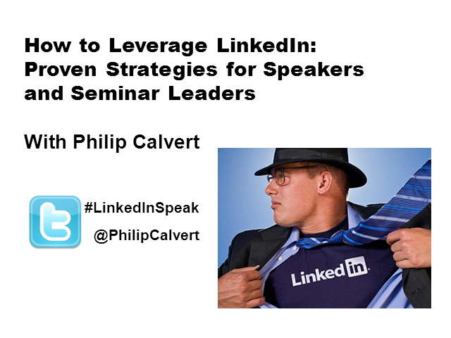 How to Leverage LinkedIn:  Proven Strategies for Speakers and Seminar Leaders