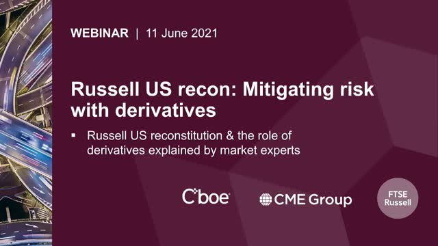 Russell US recon: Mitigating risk with derivatives