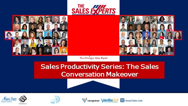 Sales Productivity Series: The Sales Conversation Makeover