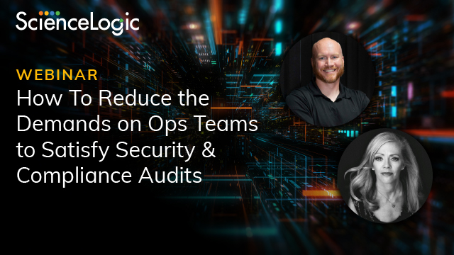 How to Reduce the Demands on Ops Teams to Satisfy Security & Compliance Audits