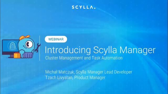 Introducing Scylla Manager: Cluster Administration and Task Automation