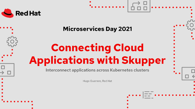 Connecting Cloud Applications with Skupper