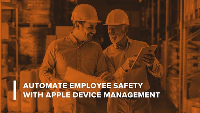 Automate Employee Safety with Apple Device Management