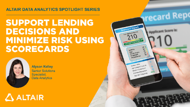 Support Lending Decisions and Minimize Risk Using Scorecards