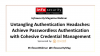 How To Achieve Passwordless Authentication and Cohesive Credential Management