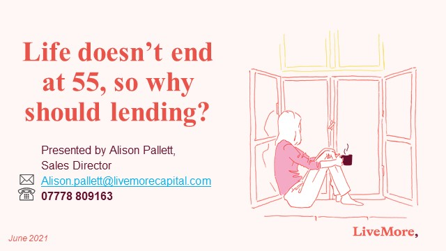 Life doesn't end at 55, so why should lending?
