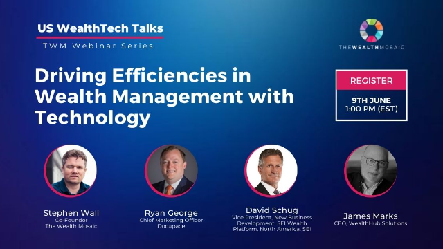 US WealthTech Talks: Driving Efficiencies in Wealth Management with Technology
