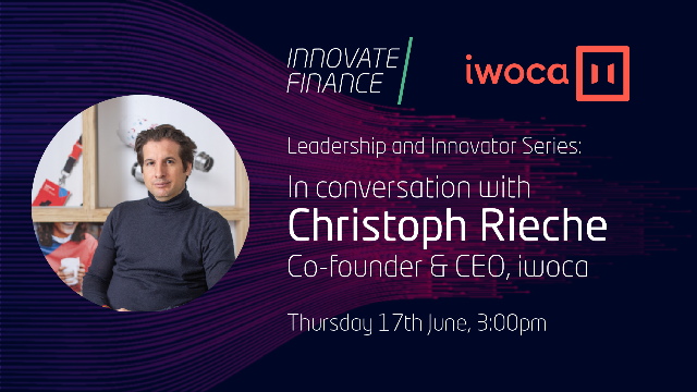 Leadership and Innovator Series: with Christoph Rieche, Co-founder & CEO, iwoca