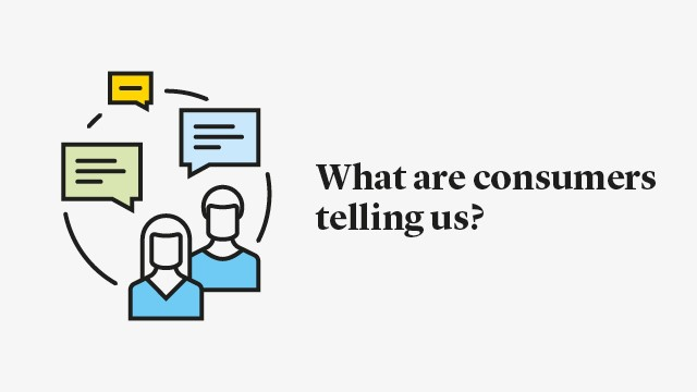 What are consumers telling us?