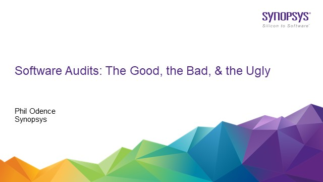 Software Audits: The Good, the Bad, & the Ugly