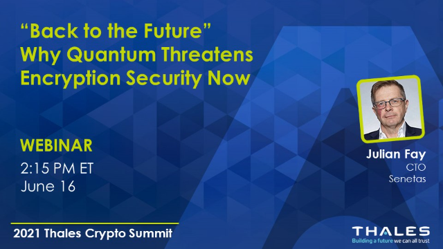 """""""Back to the Future"""" – Why Quantum Threatens Encryption Security Now"""